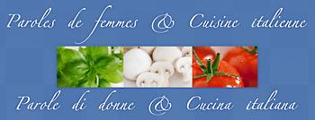 Paroles de femmes et Cuisine italienne | Parole di donne e Cucina italiana